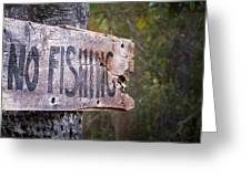 No Fishing Greeting Card by Brenda Bryant