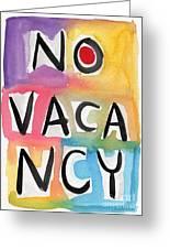 No Vacancy Greeting Card by Linda Woods