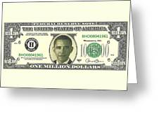 Obama Million Dollar Bill Greeting Card by Charles Robinson
