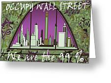 Occupy Wall Street - We are the 99 percent Poster Greeting Card by Art America - Art Prints - Posters - Fine Art