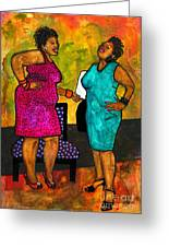 Oh Girl Don't Make Me Laugh Greeting Card by Angela L Walker