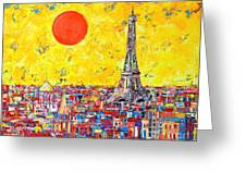 Paris In Sunlight Greeting Card by Ana Maria Edulescu