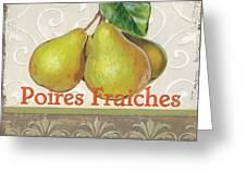 Poires Fraiches Greeting Card by Debbie DeWitt