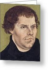 Portrait Of Martin Luther Aged 43 Greeting Card by Lucas Cranach