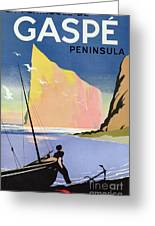 Poster Advertising The Gaspe Peninsula Quebec Canada Greeting Card by Canadian School
