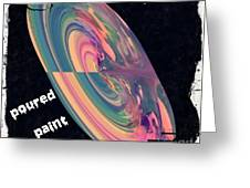 Poured Paint Greeting Card by Cindy McClung