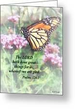 Psalm 126 3 The Lord Hath Done Great Things Greeting Card by Susan Savad