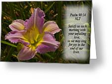Psalm 90 14 Greeting Card by Inspirational  Designs