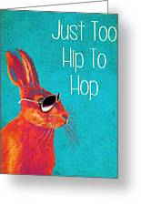 Rabbit Too Hip To Hop Blue Greeting Card by Kelly McLaughlan
