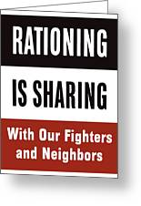 Rationing Is Sharing Greeting Card by War Is Hell Store