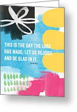 Rejoice And Be Glad- Contemporary Scripture Art Greeting Card by Linda Woods