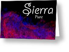 Sierra - Pure Greeting Card by Christopher Gaston