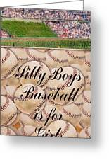 Silly Boys Baseball Is For Girls 3 Greeting Card by M and L Creations