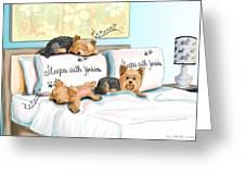 Sleeps With Yorkies Greeting Card by Catia Cho
