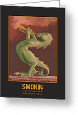 Smokin' Greeting Card by Leonard Filgate