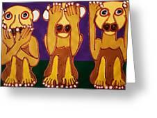 Speak No Evil See No Evil Hear No Evil Greeting Card by Matthew Brzostoski
