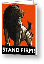 Stand Firm Lion Greeting Card by War Is Hell Store