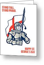 Stand Tall Proud English Happy St George Greeting Card Greeting Card by Aloysius Patrimonio