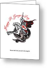 Stand Tall Proud English Happy St George Stand Retro Poster Greeting Card by Aloysius Patrimonio