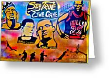 Stay True 2 The Game No 1 Greeting Card by Tony B Conscious