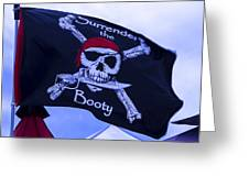 Surrender The Booty Pirate Flag Greeting Card by Garry Gay