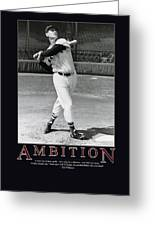 Ted Williams Ambition Greeting Card by Retro Images Archive