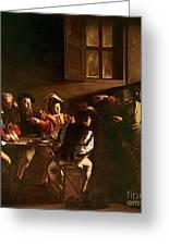 The Calling Of St Matthew Greeting Card by Michelangelo Merisi o Amerighi da Caravaggio