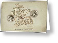 The Fox And The Goat I Greeting Card by Ashraf Ghori