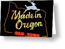 The Original Made In Oregon Sign Greeting Card by DerekTXFactor Creative