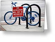 The Revolution Will Not Be Motorized Greeting Card by Rona Black