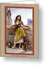 The Water Carrier Poster Greeting Card by Eugene de Blaas
