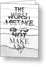 The Worst Mistake Greeting Card by Wrdbnr