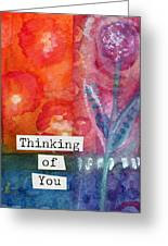 Thinking Of You Art Card Greeting Card by Linda Woods