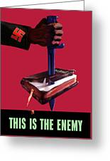 This Is The Enemy Greeting Card by War Is Hell Store