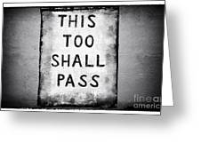 This Too Shall Pass Greeting Card by John Rizzuto