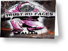 Trust No Faces Greeting Card by John Rizzuto