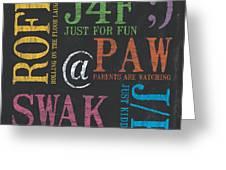 Tween Textspeak 1 Greeting Card by Debbie DeWitt
