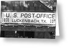 U S Post Office Luckenbach Texas Sign Bw Greeting Card by Elizabeth Sullivan