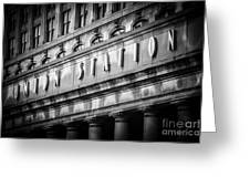 Union Station Chicago Sign in Black and White Greeting Card by Paul Velgos