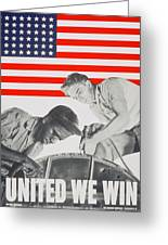 United We Win Us 2nd World War Manpower Commission Poster Greeting Card by Anonymous