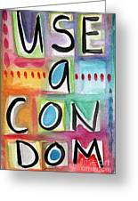 Use A Condom Greeting Card by Linda Woods