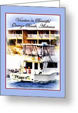 Vacation In Beautiful Orange Beach Alabama Greeting Card by Travis Truelove