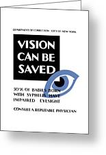 Vision Can Be Saved - Wpa Greeting Card by War Is Hell Store