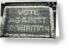 Vote Against Prohibition Iv Greeting Card by John Rizzuto