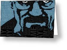 Walter White Heisenberg Breaking Bad Greeting Card by Tony Rubino