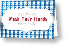 Wash Your Hands Sign Greeting Card by Linda Woods