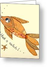 What A Catch Greeting Card by Hazel Millington