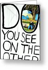 What Do You See On The Other Side Greeting Card by Valentino Visentini