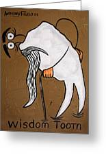 Wisdom Tooth Greeting Card by Anthony Falbo