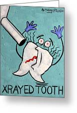 Xrayed Tooth Greeting Card by Anthony Falbo